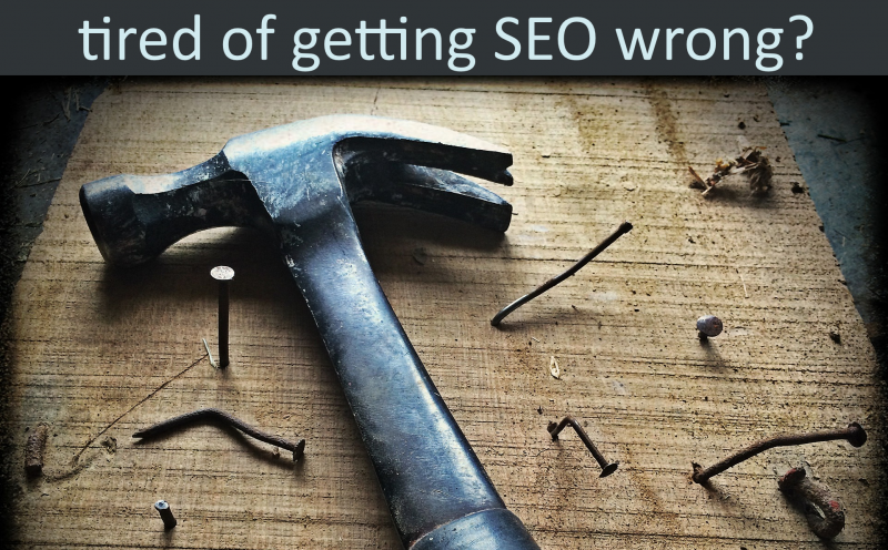 "Picture of hammer and bent nails with phrase ""tired of getting SEO wrong"" placed on workshops page"